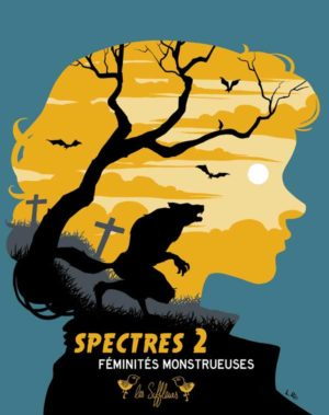 Spectres 2, Féminités monstrueuses